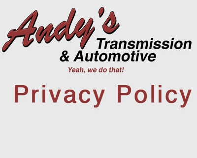 Privacy Policy - Andys Transmission and Automotive Moose Jaw